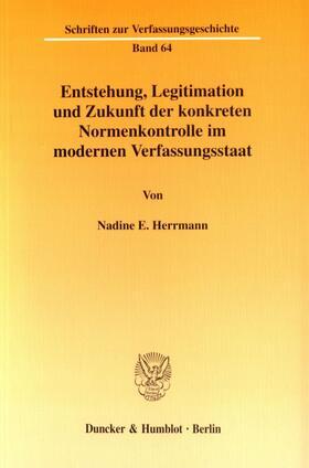 Herrmann   Entstehung, Legitimation und Zukunft der konkreten Normenkontrolle im modernen Verfassungsstaat.   Buch   sack.de