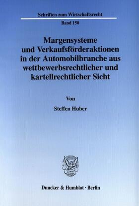 Huber | Margensysteme und Verkaufsförderaktionen in der Automobilbranche aus wettbewerbsrechtlicher und kartellrechtlicher Sicht. | Buch | sack.de