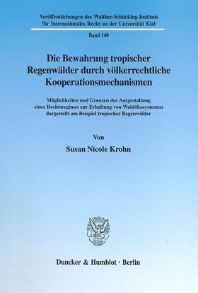 Krohn | Die Bewahrung tropischer Regenwälder durch völkerrechtliche Kooperationsmechanismen. | Buch | sack.de