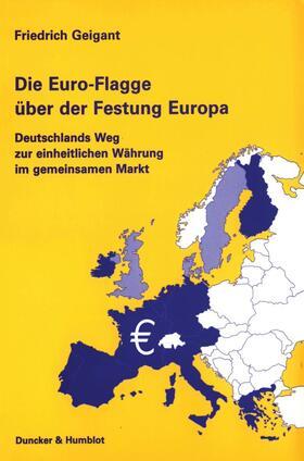 Geigant | Die Euro-Flagge über der Festung Europa | Buch | sack.de