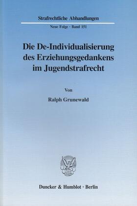 Grunewald | Die De-Individualisierung des Erziehungsgedankens im Jugendstrafrecht. | Buch | sack.de