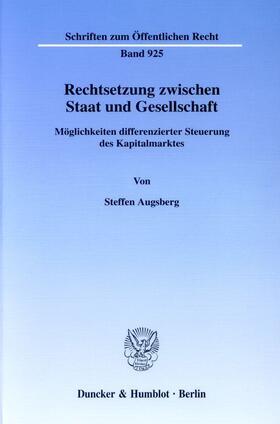 Augsberg | Rechtsetzung zwischen Staat und Gesellschaft. | Buch | sack.de