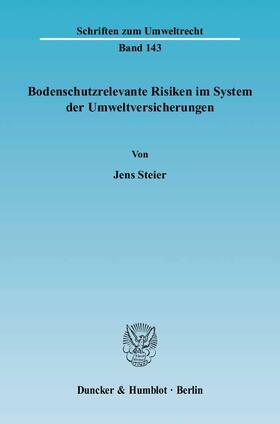Steier | Bodenschutzrelevante Risiken im System der Umweltversicherungen. | Buch | sack.de