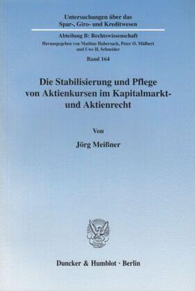 Meißner | Die Stabilisierung und Pflege von Aktienkursen im Kapitalmarkt- und Aktienrecht. | Buch | sack.de