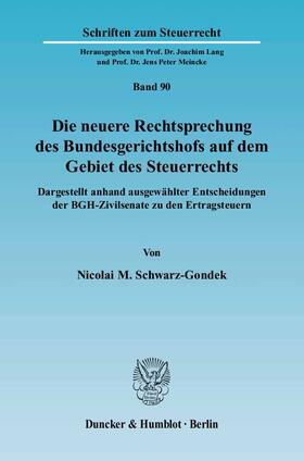 Schwarz-Gondek | Die neuere Rechtsprechung des Bundesgerichtshofs auf dem Gebiet des Steuerrechts | Buch