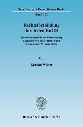 Walter | Rechtsfortbildung durch den EuGH | Buch | sack.de