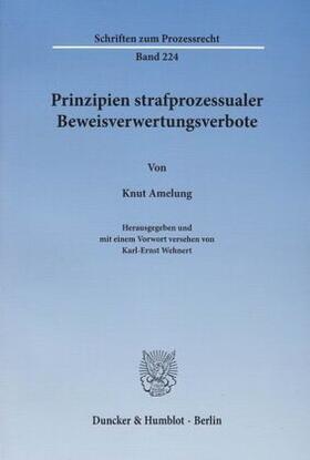 Amelung / Wehnert | Prinzipien strafprozessualer Beweisverwertungsverbote | Buch | sack.de