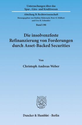 Weber   Die insolvenzfeste Refinanzierung von Forderungen durch Asset-Backed Securities   Buch   sack.de