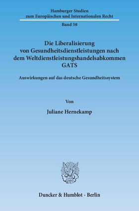 Hernekamp | Die Liberalisierung von Gesundheitsdienstleistungen nach dem Weltdienstleistungshandelsabkommen GATS | Buch | sack.de