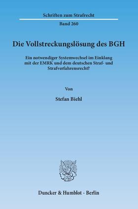 Biehl | Die Vollstreckungslösung des BGH. | Buch | sack.de