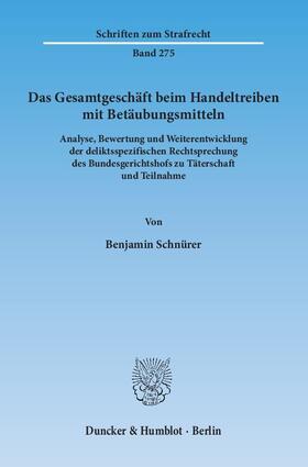 Schnürer | Das Gesamtgeschäft beim Handeltreiben mit Betäubungsmitteln | Buch | sack.de