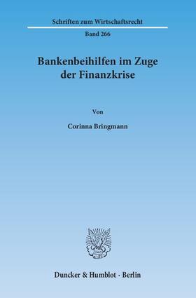 Bringmann | Bankenbeihilfen im Zuge der Finanzkrise | Buch | sack.de