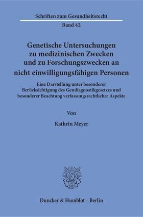 Meyer | Genetische Untersuchungen zu medizinischen Zwecken und zu Forschungszwecken an nicht einwilligungsfähigen Personen. | Buch | sack.de