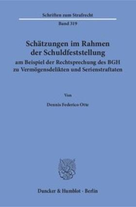 Otte | Schätzungen im Rahmen der Schuldfeststellung am Beispiel der Rechtsprechung des BGH zu Vermögensdelikten und Serienstraftaten. | Buch | sack.de
