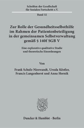 Schulz-Nieswandt / Köstler / Langenhorst | Zur Rolle der Gesundheitsselbsthilfe im Rahmen der Patientenbeteiligung in der gemeinsamen Selbstverwaltung gemäß § 140f SGB V. | Buch | sack.de