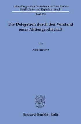 Linnertz | Die Delegation durch den Vorstand einer Aktiengesellschaft. | Buch | sack.de