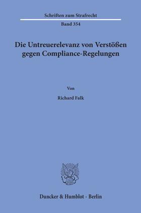 Falk | Die Untreuerelevanz von Verstößen gegen Compliance-Regelungen. | Buch | sack.de