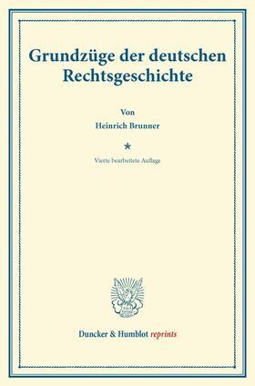Brunner | Grundzüge der deutschen Rechtsgeschichte. | Buch | sack.de