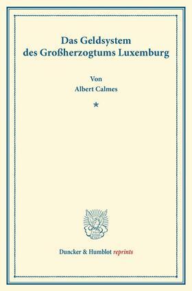 Calmes | Das Geldsystem des Großherzogtums Luxemburg. | Buch | sack.de