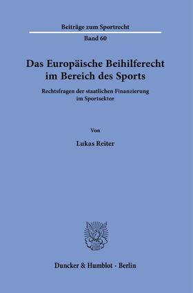 Reiter | Das Europäische Beihilferecht im Bereich des Sports. | Buch | sack.de