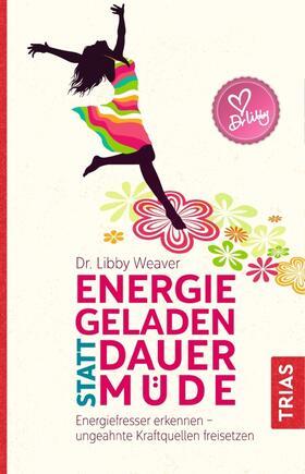 Weaver | Energiegeladen statt dauermüde | Buch | sack.de