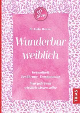 Weaver   Wunderbar weiblich   Buch   sack.de