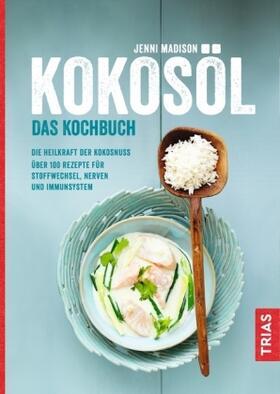 Madison | Kokosöl. Das Kochbuch | Buch | sack.de
