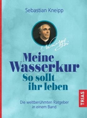Rebsamen-Fey | Meine Wasserkur. So sollt ihr leben | Buch | sack.de