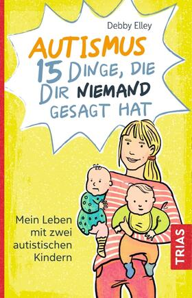 Elley | Autismus - 15 Dinge, die dir niemand gesagt hat | Buch | sack.de