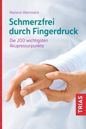 Weinmann   Schmerzfrei durch Fingerdruck   Buch   sack.de