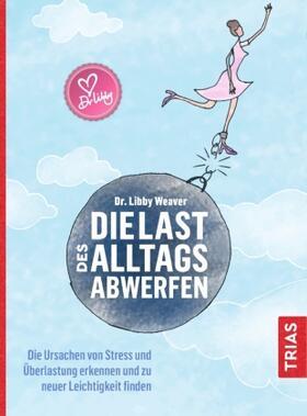 Weaver | Die Last des Alltags abwerfen | Buch | sack.de