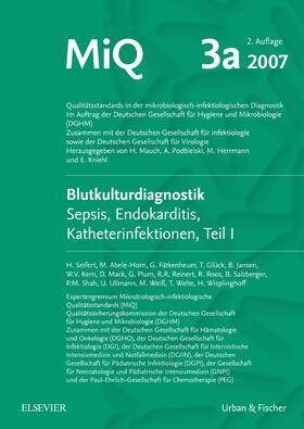 Seifert / Ullmann / Mack   MIQ 03a: Blutkulturdiagnostik - Sepsis, Endokarditis, Katheterinfektionen (Teil I)   Loseblattwerk   sack.de
