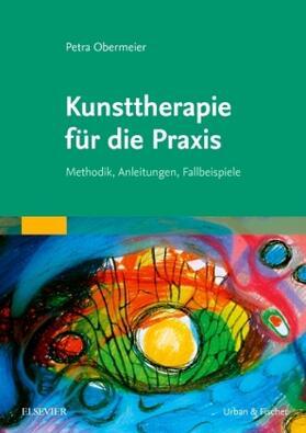 Obermeier | Kunsttherapie für die Praxis | Buch | sack.de