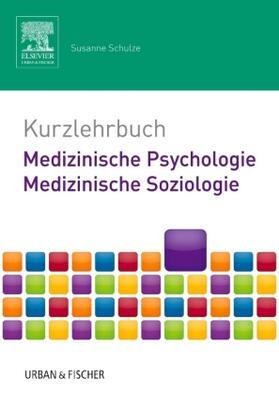 Schulze | Kurzlehrbuch Medizinische Psychologie - Medizinische Soziologie | Buch | sack.de