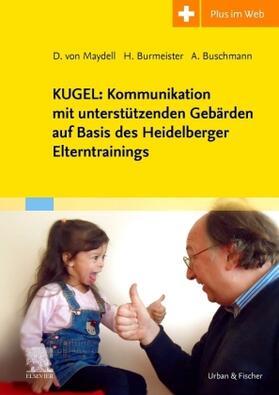 Buschmann / Burmeister / von Maydell   KUGEL: Kommunikation mit unterstützenden Gebärden auf Basis des Heidelberger Elterntrainings   Buch   sack.de