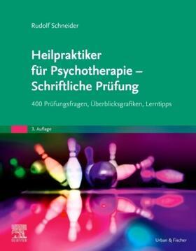 Schneider   Heilpraktiker für Psychotherapie - Schriftliche Prüfung   Buch   sack.de