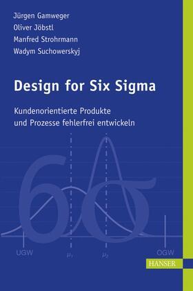 Gamweger / Jöbstl / Strohrmann | Design for Six Sigma | Buch | sack.de