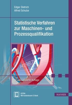 Dietrich / Schulze | Statistische Verfahren zur Maschinen- und Prozessqualifikation | Buch | sack.de