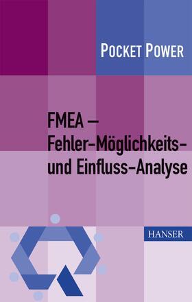 Pfeufer / Kamiske | FMEA - Fehler-Möglichkeits- und Einfluss-Analyse | Buch | sack.de
