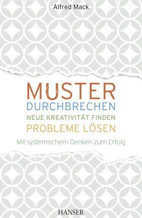 Mack | Muster durchbrechen - neue Kreativität finden - Probleme lösen | Buch | sack.de