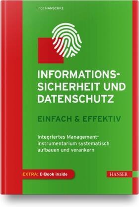 Hanschke | Informationssicherheit und Datenschutz  - einfach & effektiv, m. 1 Buch, m. 1 E-Book | Buch | sack.de
