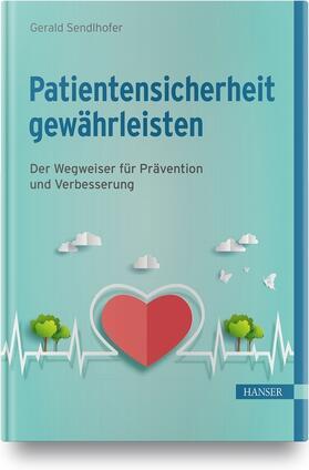 Sendlhofer | Patientensicherheit gewährleisten | Buch | sack.de