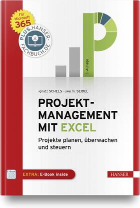 Schels / Seidel | Projektmanagement mit Excel, m. 1 Buch, m. 1 E-Book | Buch | sack.de
