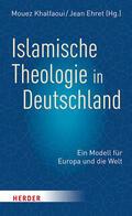 Khalfaoui / Ehret |  Islamische Theologie in Deutschland | Buch |  Sack Fachmedien