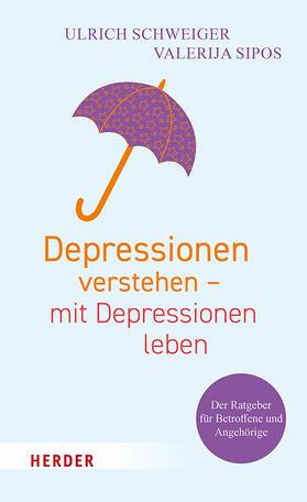 Schweiger / Sipos   Depressionen verstehen - mit Depressionen leben   Buch   sack.de