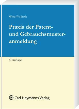 Vollrath / Witte / Witte   Praxis der Patent- und Gebrauchsmusteranmeldung   Buch   sack.de