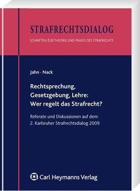 Jahn / Nack | Rechtsprechung, Gesetzgebung, Lehre: Wer regelt das Strafrecht? | Buch | sack.de