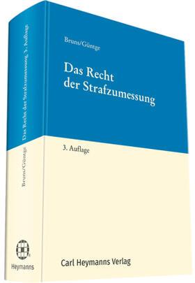 Bruns / Güntge | Das Recht der Strafzumessung | Buch | Sack Fachmedien