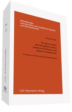 Dornbach / Dornbach | Die aktienrechtliche Anfechtungsklage zwischen subjektivem Rechtsschutz und objektiver Rechtskontrolle | Buch | sack.de