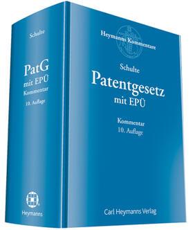 Schulte | Patentgesetz mit Europäischem Patentübereinkommen: PatG mit EPÜ | Buch | sack.de